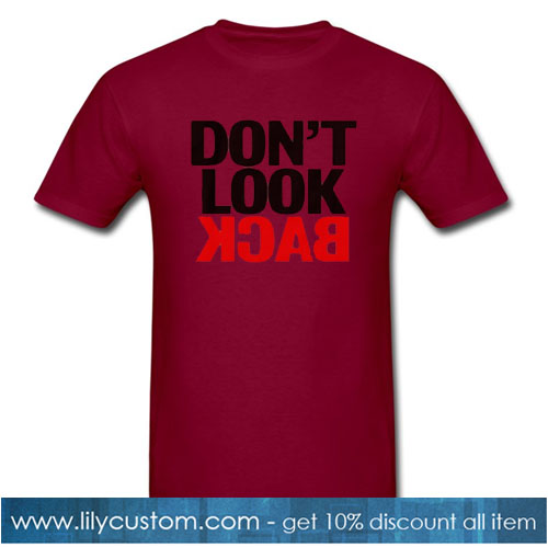 Don t look Back t-shirt SR