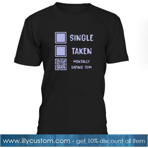 Mentally Dating Tom Holland Trending T-Shirt SR