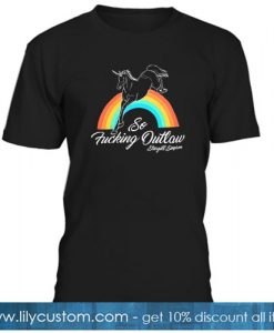 So Fucking Outlaw T-Shirt SR