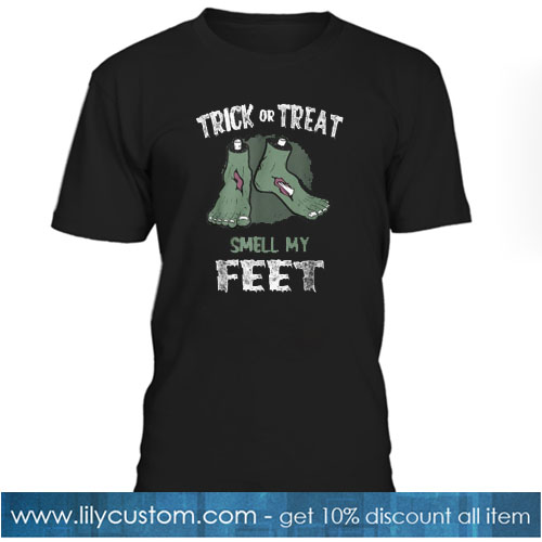 Zombie Trick Or Treat Smell My Feet Halloween T shirt SR