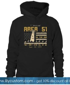 1st Annual Storm Area 51 5k Fun Run They Can't Stop Us Tshirt - Standard Hoodie SN