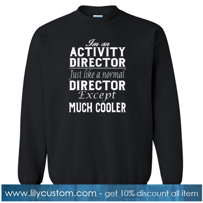 Activity Director Sweatshirt SN