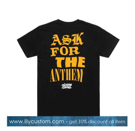 Ask For The Anthem Tee (Black) TShirt SN