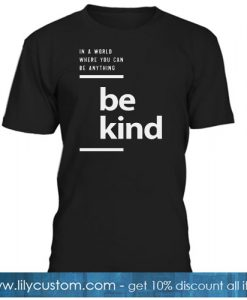 BE KIND T-SHIRT NT