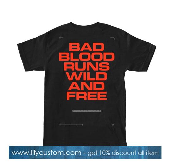 Bad Blood Runs Wild Tee Tshirt SN