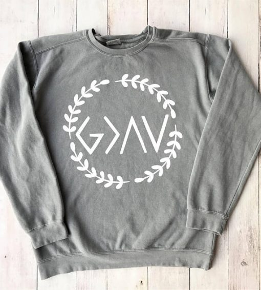 God is Greater Than Highs and Lows Sweatshirt SN