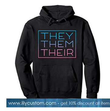 They Them Their Pronouns Hoodie SN