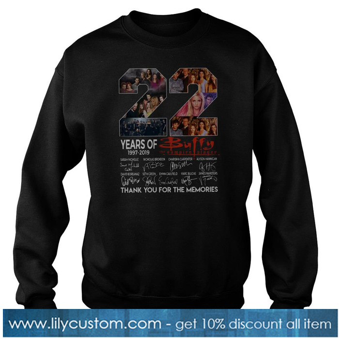 22 Years Of Buffy The Vampire Slayer Thank You For The Memories Sweatshirt-SL