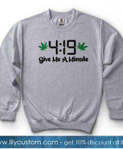 419 Give Me A Minute Sweatshirt-SL