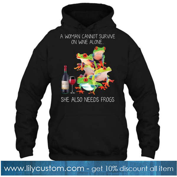 A Woman Cannot Survive On Wine Alone hoodie-SL
