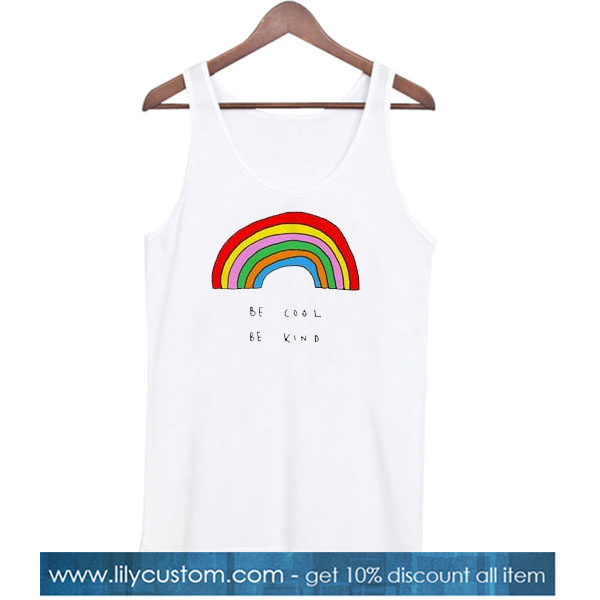 Be Cool Be Kind Rainbow Tank Top SN