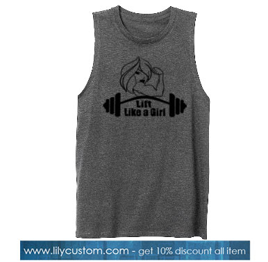 Lift Like a Girl Tank Top SN