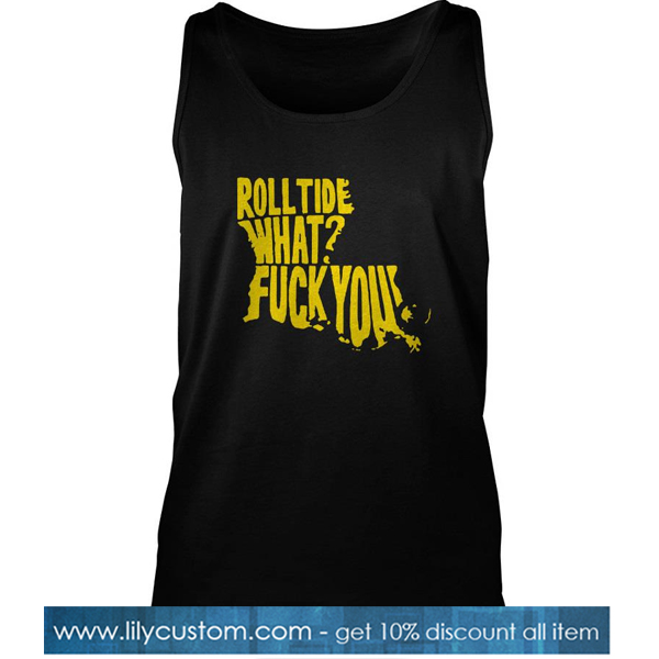 Rolltide What Fuck You Tank Top-SL