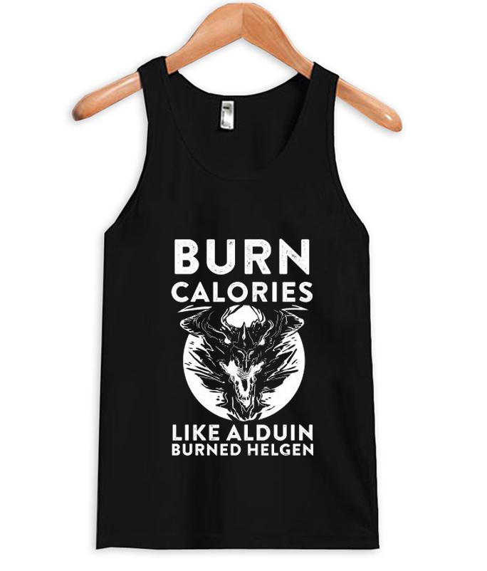 Skyrim Burn Calories Like Alduin Burned Helgen tank top NA