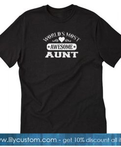World's most awesome Aunt smooth T Shirt SN