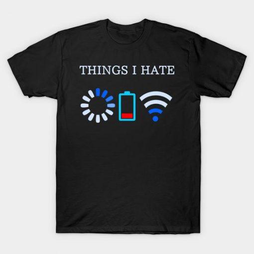 Things I Hate T Shirt