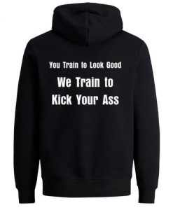 You Train To Look Good Back Hoodie
