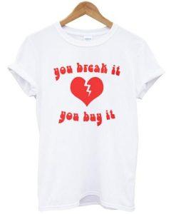 You buy it T-shirt