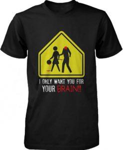 Your Brain Zombie T Shirt