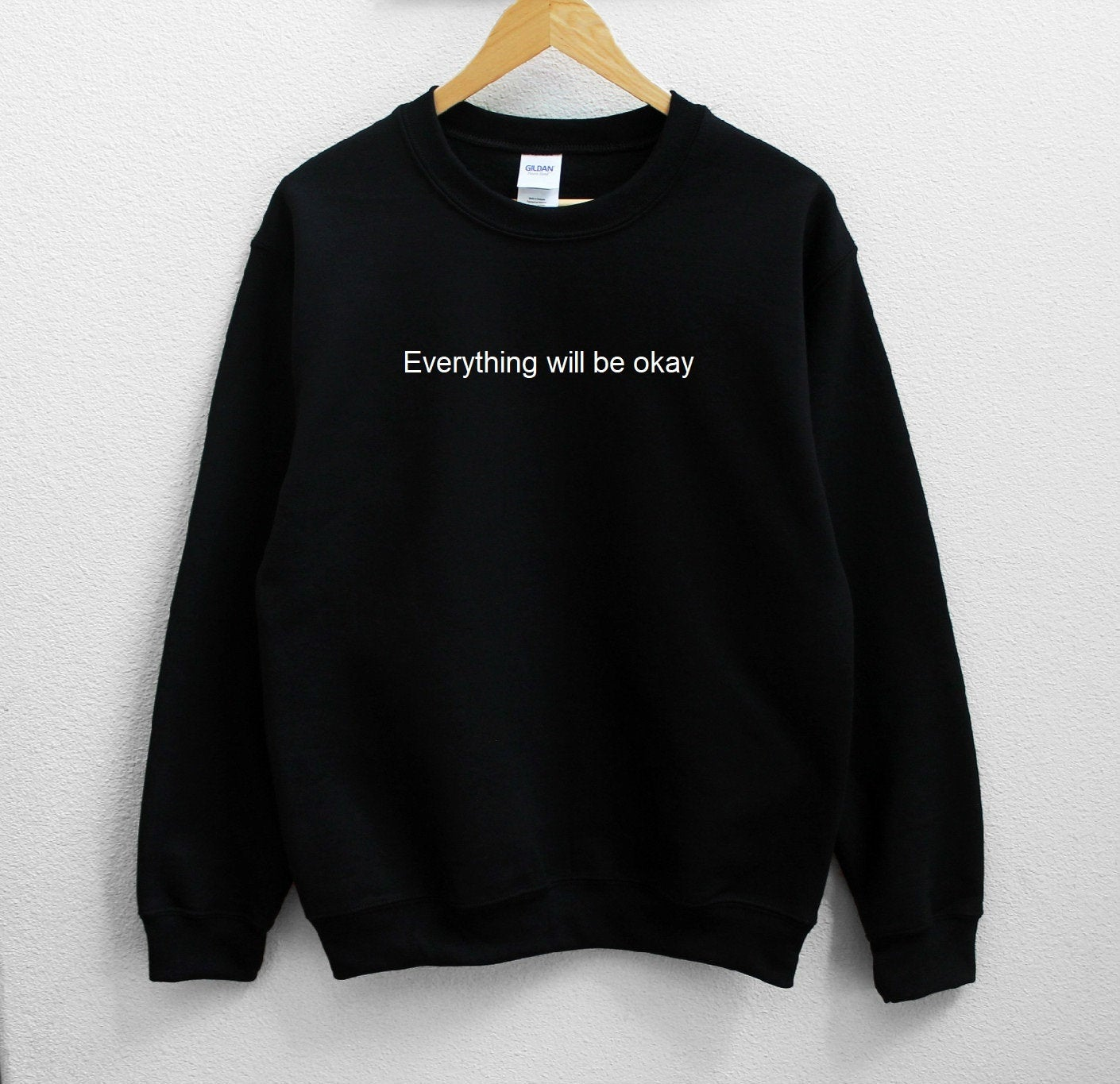 Everything Will Be Okay Sweatshirt NA