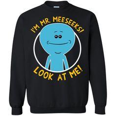 I Am Mr Meeseek Sweatshirt