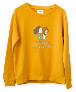 You're My Person Sweatshirt