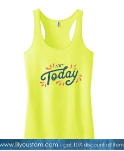 Not Today Yellow Tanktop
