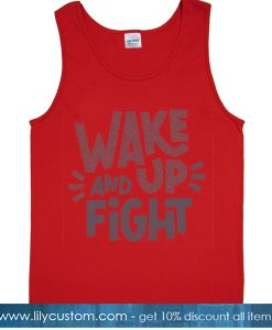 Wake Up And Fight Tank Top