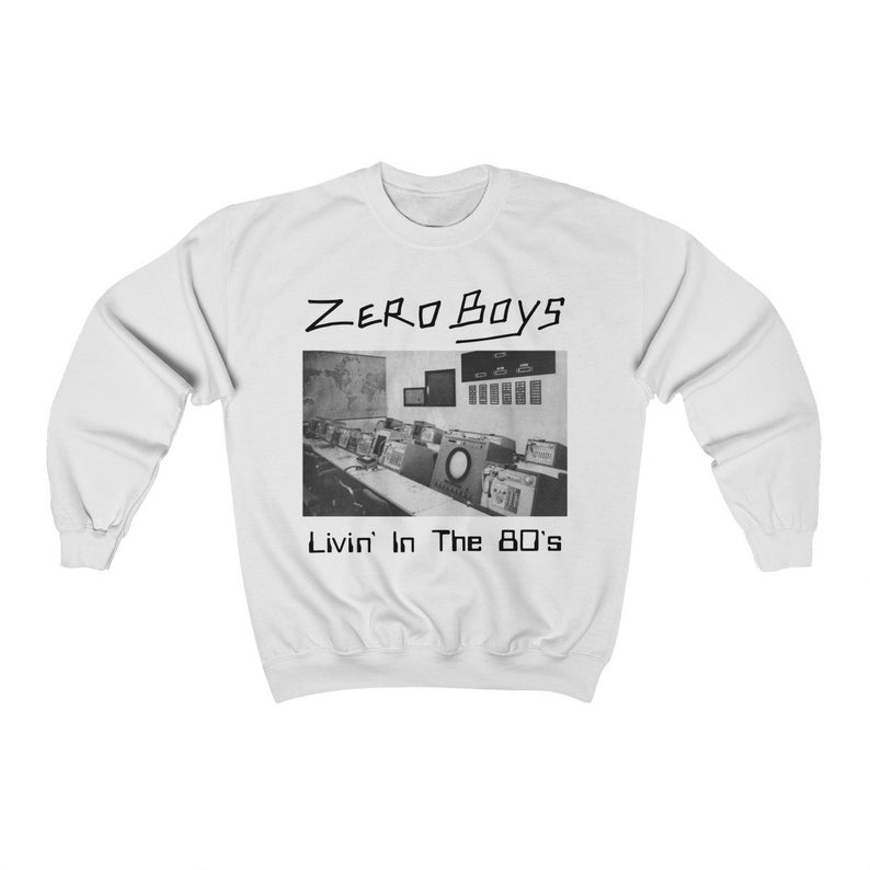 Zero Boys Livin' in the 80's Sweatshirt NA