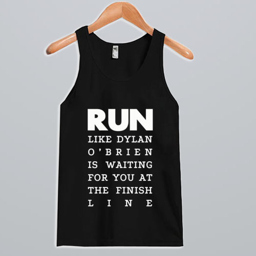 Run Like Dylan O'Brien Tank Top NA
