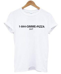 1-844-Gimme Pizza t shirt NA