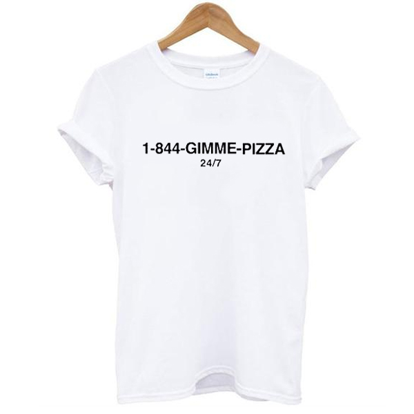 1-844-Gimme Pizza t shirt NA